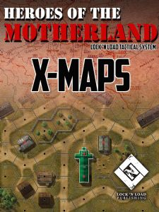 Lock 'n Load Tactical : Heroes of the Motherland – X-Maps